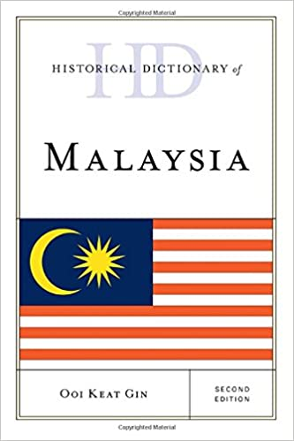 Historical Dictionary of Malaysia (2nd edition)